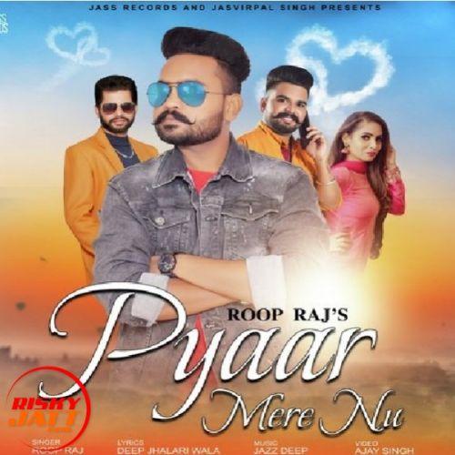Pyar Mere Nu Roop Raj Mp3 Song Download