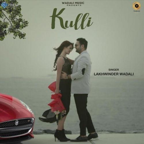 Kulli Lakhwinder Wadali Mp3 Song Download