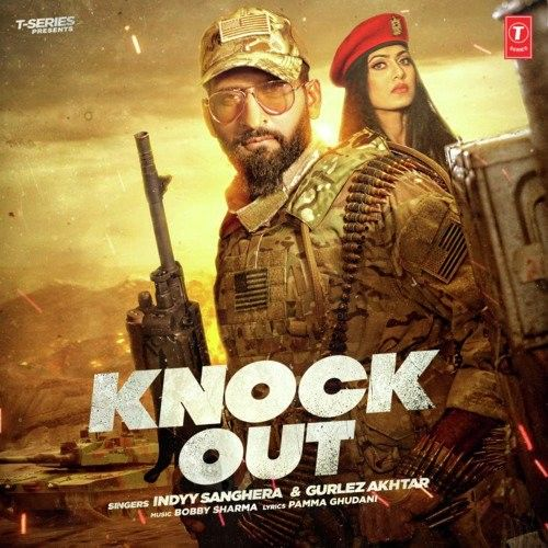 Knock Out Indyy Sanghera, Gurlej Akhtar Mp3 Song Download