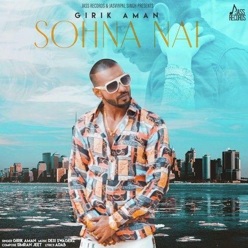Sohna Nahi Girik Aman Mp3 Song Download
