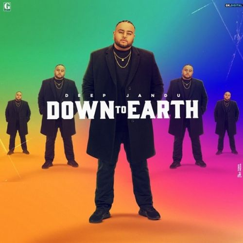 My Name Deep Jandu, Karan Aujla, Gangis Khan mp3 song download, Down To Earth Deep Jandu, Karan Aujla, Gangis Khan full album mp3 song