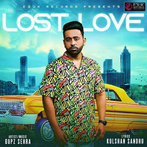 Lost Love Gupz Sehra Mp3 Song Download
