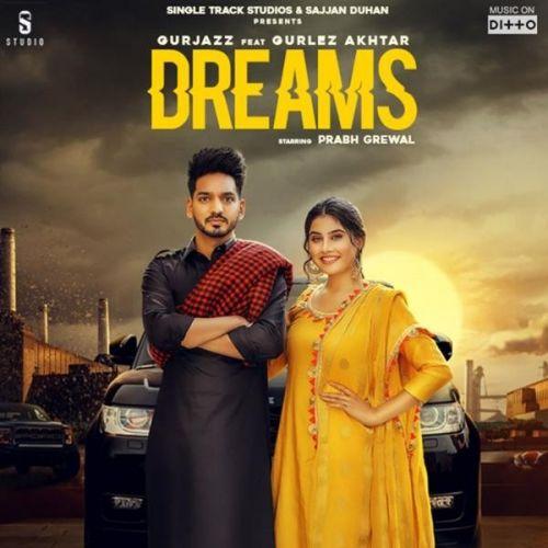 Dreams Gurjazz, Gurlez Akhtar Mp3 Song Download