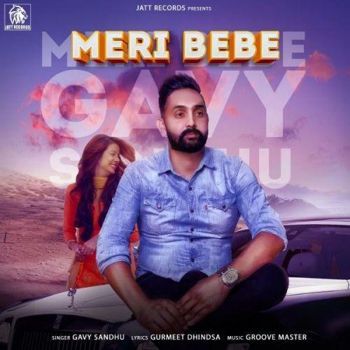 Meri Bebe Gavy Sandhu Mp3 Song Download