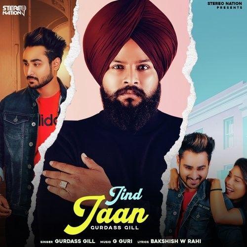 Jind Jaan Gurdass Gill Mp3 Song Download
