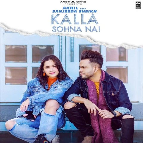 Kalla Sohna Nai Akhil mp3 song download, Kalla Sohna Nai Akhil full album mp3 song