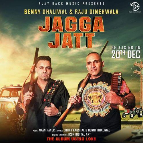 Jagga Jatt Benny Dhaliwal, Raju Dinehwala Mp3 Song Download