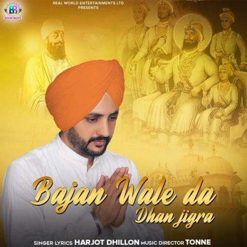 Bajan Wale Da Dhan Jigra Harjot Dhillon Mp3 Song Download