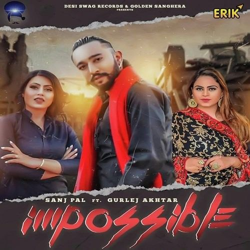 Impossible Sanj Pal, Gurlej Akhtar Mp3 Song Download