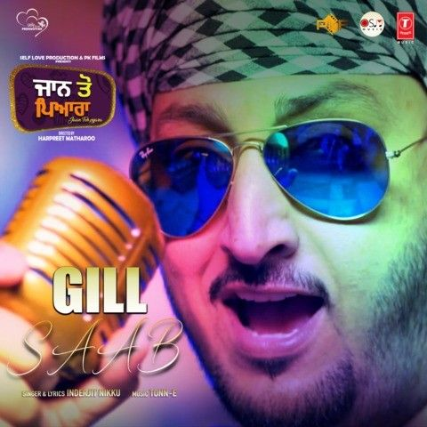 Gill Saab (Jaan Toh Pyara) Inderjeet Nikku Mp3 Song Download
