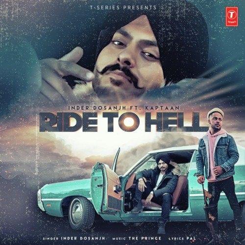 Ride To Hell Inder Dosanjh, Kaptan Laadi Mp3 Song Download