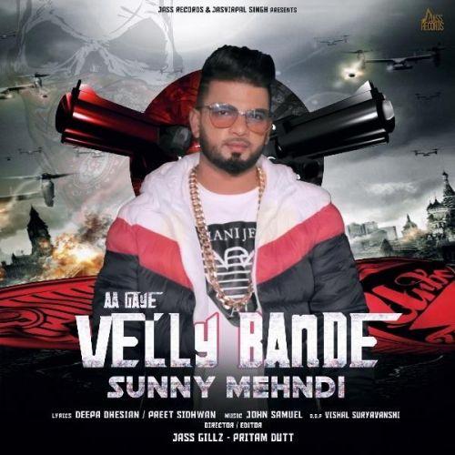 Aa Gaye Velly Bande Sunny Mehndi Mp3 Song Download