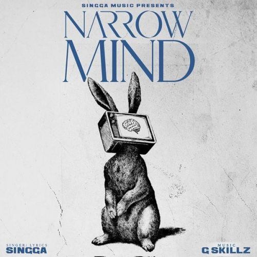 Narrow Mind Singga mp3 song download, Narrow Mind Singga full album mp3 song