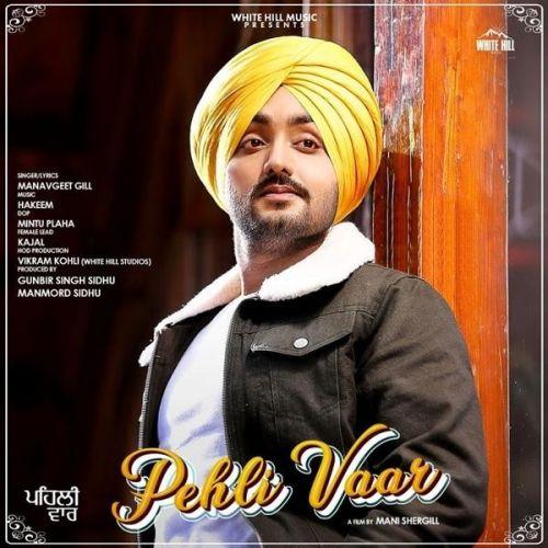 Pehli Vaar Manavgeet Gill mp3 song download, Pehli Vaar Manavgeet Gill full album mp3 song