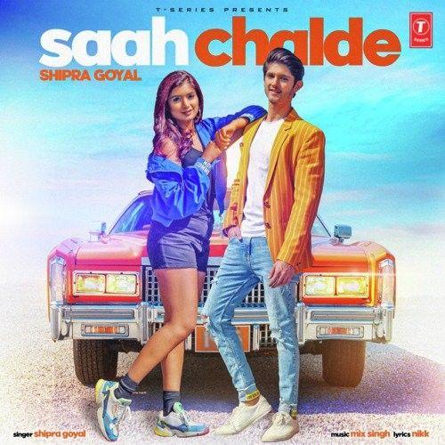 Saah Chalde Shipra Goyal mp3 song download, Saah Chalde Shipra Goyal full album mp3 song