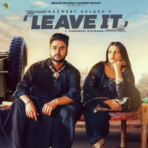 Leave It Harmeet Aulakh, Gurlez Akhtar Mp3 Song Download