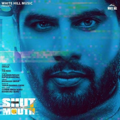 Shut Your Mouth Singga Mp3 Song Download