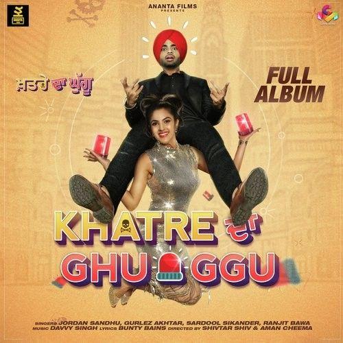 Khatre Da Ghuggu By Jordan Sandhu, Gurlej Akhtar and others... full album mp3 free download