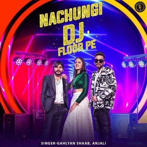 Nachungi Dj Floor Pe Gahlyan Shaab, Anjali Mp3 Song