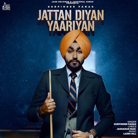 Jattan Diyan Yaariyan Gurpinder Panag Mp3 Song Download