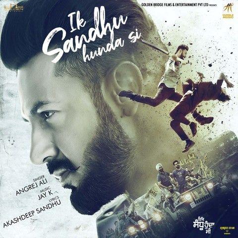 Ik Sandhu Hunda Si Angrej Ali Mp3 Song Download