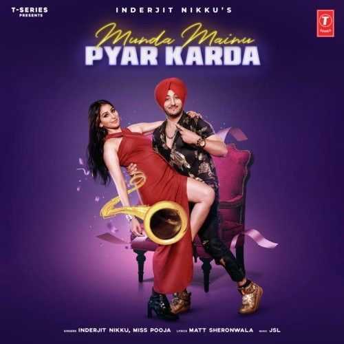 Munda Mainu Pyar Karda Inderjit Nikku, Miss Pooja Mp3 Song Download