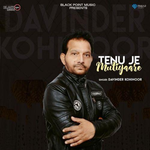 Tenu Je Mutiyaare Davinder Kohinoor Mp3 Song Download