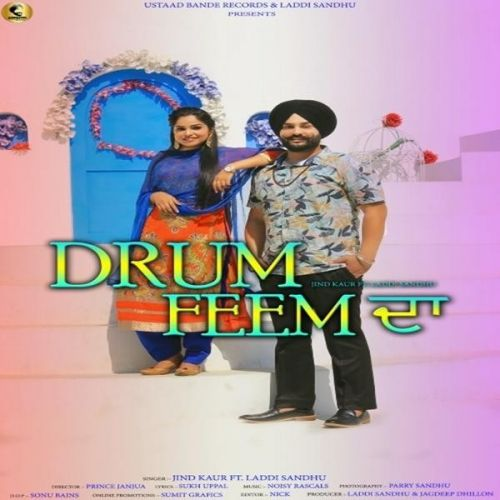 Drum Feem Da Jind Kaur, Laddi Sandhu Mp3 Song Download