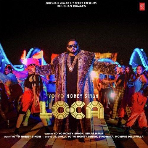 Loca Yo Yo Honey Singh, Simar Kaur Mp3 Song Download