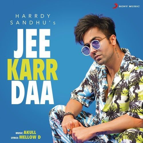 Jee Karr Daa Harrdy Sandhu Mp3 Song Download