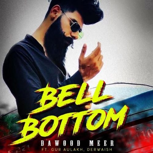 Bell Bottom Dawood Meer Mp3 Song Download