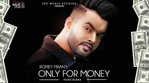 Only for Money (Paise Karke) Romey Maan Mp3 Song Download