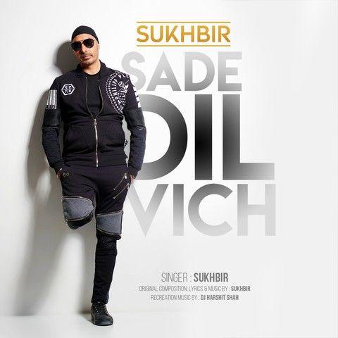 Sade Dil Vich Sukhbir Mp3 Song Download