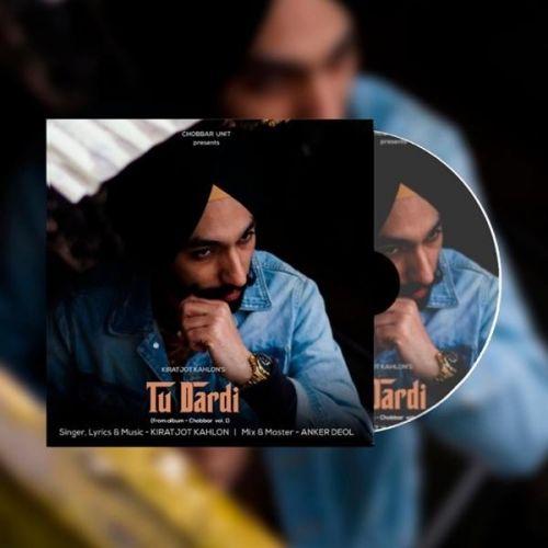 Tu Dardi Kiratjot Kahlon mp3 song download, Tu Dardi Kiratjot Kahlon full album mp3 song