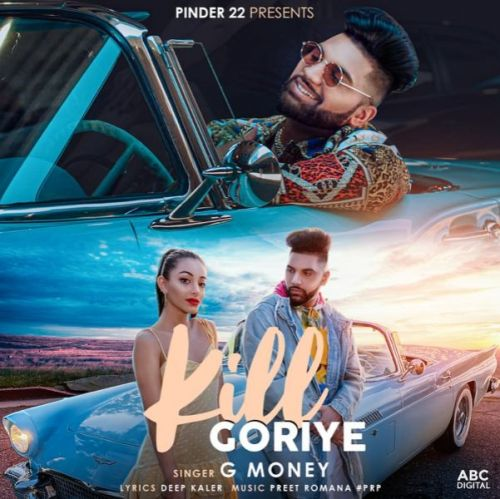 Kill Goriye G Money Mp3 Song Download