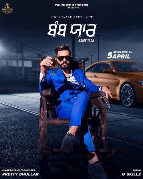 Bamb Yaar Pretty Bhullar Mp3 Song Download
