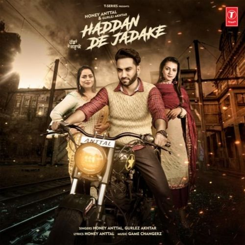 Haddan De Jadake Honey Anttal, Gurlez Akhtar Mp3 Song Download