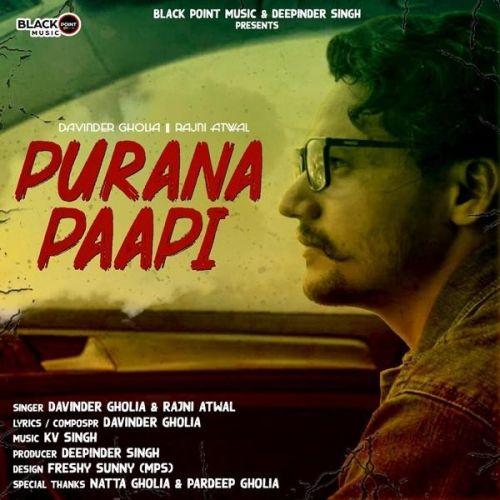 Purana Paapi Davinder Gholia, Rajni Atwal Mp3 Song Download