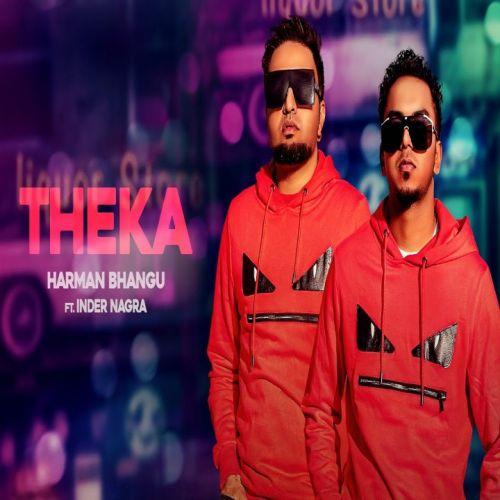 Theka Inder Nagra, Harman Bhangu Mp3 Song Download
