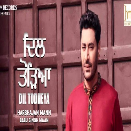 Dil Todheya Harbhajan Mann Mp3 Song Download