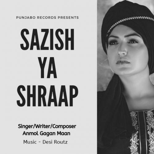 Sazish Ya Shraap Anmol Gagan Maan Mp3 Song Download