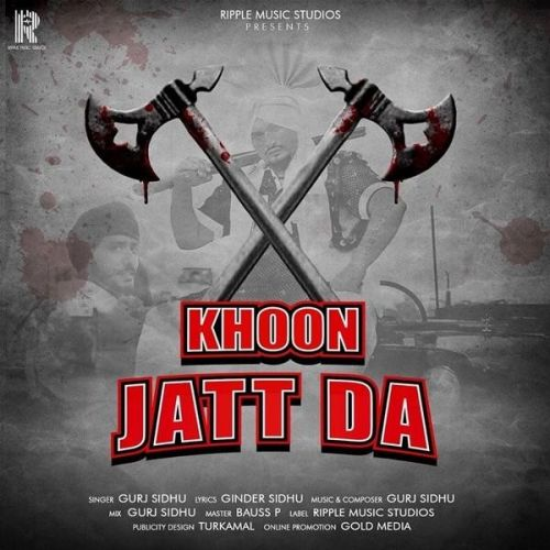 Khoon Jatt Da Gurj Sidhu Mp3 Song Download