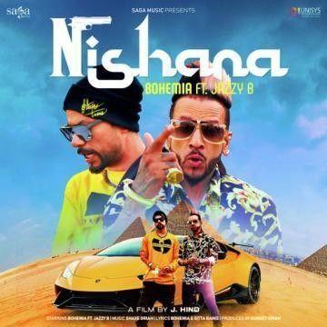 Nishana Jazzy B, Bohemia Mp3 Song Download