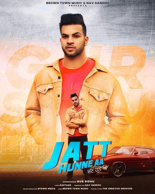 Jatt Hunne Aa Gur Sidhu Mp3 Song Download