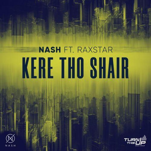 Kere Tho Shair Nash, Raxstar Mp3 Song Download