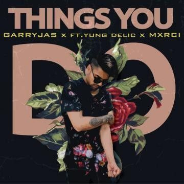 Things You Do Garry Jas, Yung Delic Mp3 Song Download