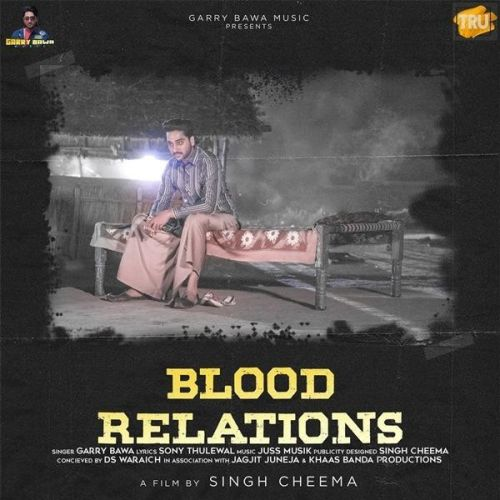 Blood Relations Garry Bawa Mp3 Song Download