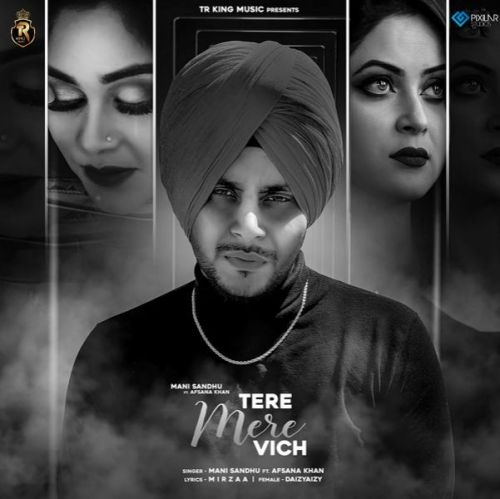 Tere Mere Vich Mani Sandhu, Afsana Khan Mp3 Song Download