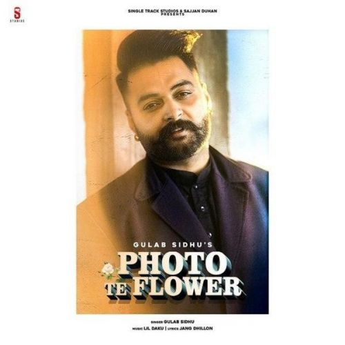 Photo te Flower Gulab Sidhu Mp3 Song Download