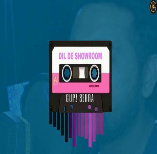 Dil De Showroom Gupz Sehra Mp3 Song Download
